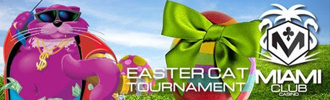 Win $1500 Cash at the Miami Club Casino's Easter Cat Tournament